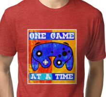 ONE GAME AT A TIME Tri-blend T-Shirt