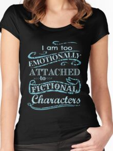 I am too emotionally attached to fictional characters #2 Women's Fitted Scoop T-Shirt