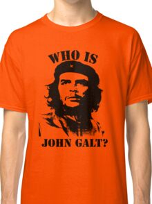 """Who is John Galt?"" - Che Classic T-Shirt"
