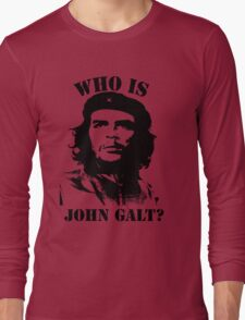 """Who is John Galt?"" - Che Long Sleeve T-Shirt"