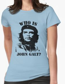 """""""Who is John Galt?"""" - Che Womens Fitted T-Shirt"""