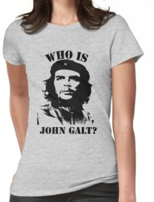 """Who is John Galt?"" - Che Womens Fitted T-Shirt"
