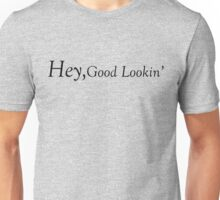 Hey, Good Lookin' -DogFight Unisex T-Shirt
