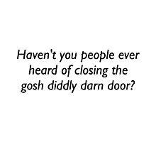 Closing Gosh Diddly Darn Doors Photographic Print