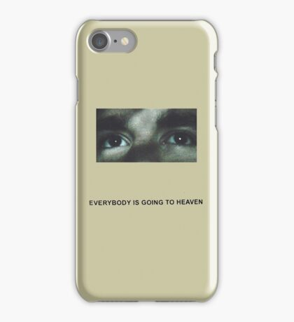 Citizen Everybody Is Going to Heaven iPhone Case/Skin