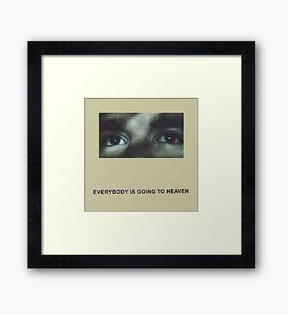 Citizen Everybody Is Going to Heaven Framed Print