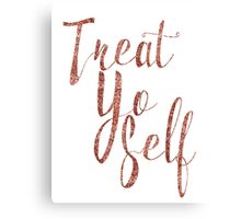 Treat Yo Self Rose Gold Glitter Print Canvas Print