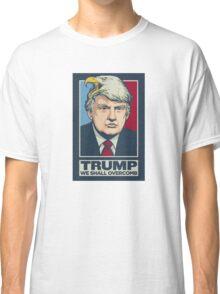 Donald Trump   WE SHALL OVER COMB   2016 Classic T-Shirt