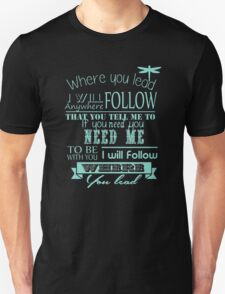 I will folow where you lead Unisex T-Shirt
