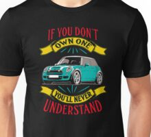 If you don't own one you'll never understand Unisex T-Shirt