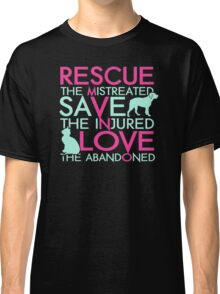 Rescue save love dog and cat Classic T-Shirt