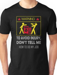 To avoid injury don't tell me Unisex T-Shirt