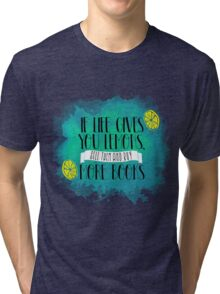 If life gives you lemons, sell them and buy more books Tri-blend T-Shirt