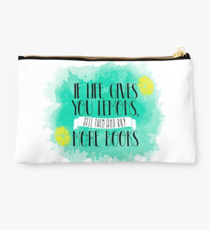 If life gives you lemons, sell them and buy more books Studio Pouch