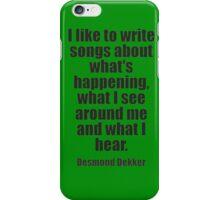Desmond Dekker's Quote iPhone Case/Skin