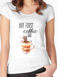 But first coffee CA Women's Fitted Scoop T-Shirt