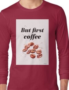 But first coffee LON Long Sleeve T-Shirt