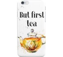 But first tea LON iPhone Case/Skin