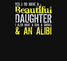 YesI Do Have A Beautiful Daughter I Also Have A Gun A Shovel An Alibi Womens Fitted T-Shirt