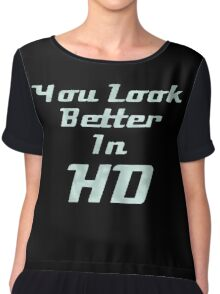 Your look better in HD Chiffon Top