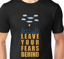 Leave Your Fears Behind - Corporate Start-Up Quotes Unisex T-Shirt