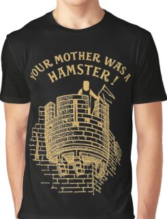 Your mother was a hamster Graphic T-Shirt
