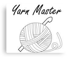 Yarn Master (Crochet) Canvas Print
