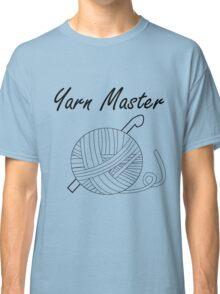 Yarn Master (Crochet) Classic T-Shirt