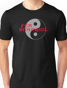 Zen biologist Unisex T-Shirt