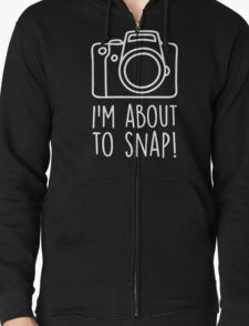I'm About To Snap Photographer Logo Zipped Hoodie