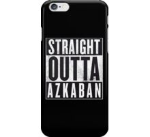 Straight Outta Azkaban iPhone Case/Skin