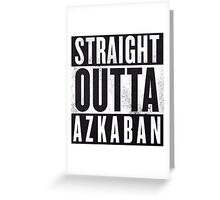 Straight Outta Azkaban Greeting Card