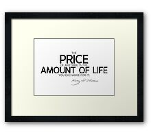 price: amount of life - thoreau Framed Print