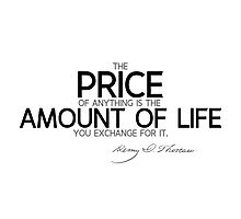 price: amount of life - thoreau Photographic Print