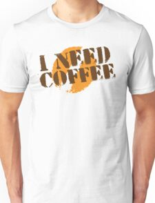 I NEED COFFEE with coffee bean hipster Unisex T-Shirt