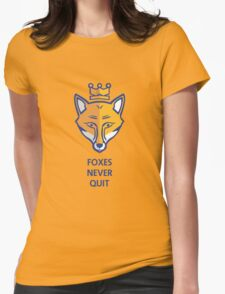 FOXES NEVER QUIT  Womens Fitted T-Shirt