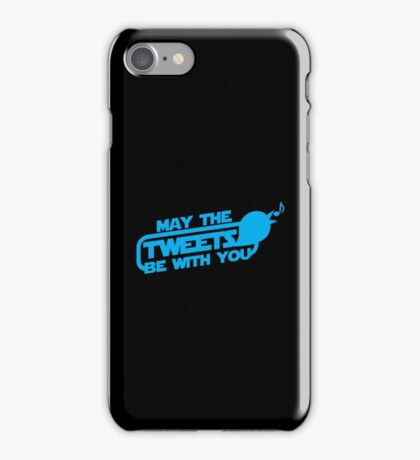 MAY THE TWEETS be with you! iPhone Case/Skin