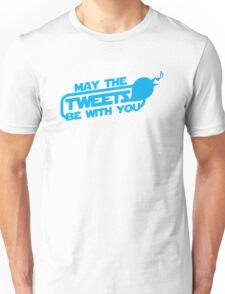 MAY THE TWEETS be with you! Unisex T-Shirt