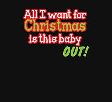 All I want for Christmas is this baby OUT!  in red and green Womens Fitted T-Shirt