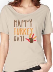 HAPPY TURKEY DAY with turkey hand Women's Relaxed Fit T-Shirt