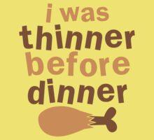 I WAS THINNER before dinner Kids Tee