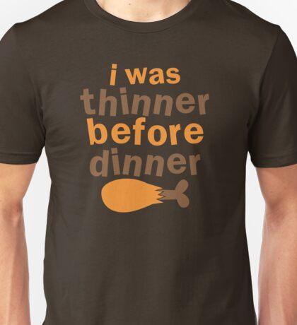 I WAS THINNER before dinner Unisex T-Shirt