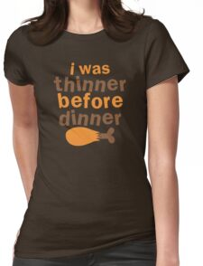 I WAS THINNER before dinner Womens Fitted T-Shirt