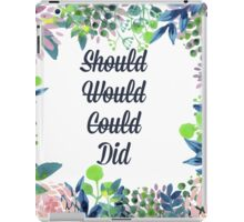 Should, Would, Could, Did. iPad Case/Skin