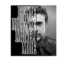 Ennie meenie miney moe negan Photographic Print