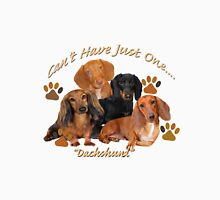 Dachsund Can't Have Just One Unisex T-Shirt