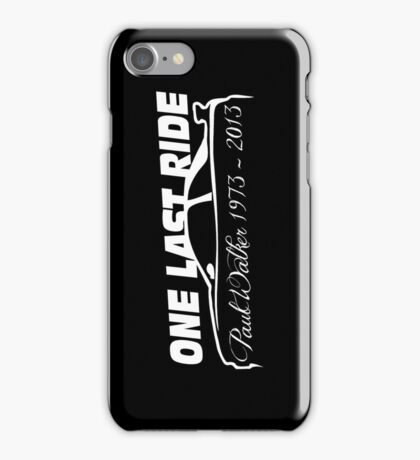 One Last Ride - Paul Walker RIP (white) iPhone Case/Skin