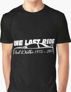 One Last Ride - Paul Walker RIP (white) Graphic T-Shirt