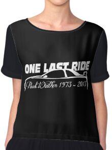 One Last Ride - Paul Walker RIP (white) Chiffon Top