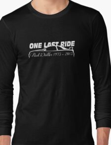 One Last Ride - Paul Walker RIP (white) Long Sleeve T-Shirt